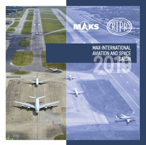 RIPR JSC participates in International aviation and space salon MAKS-2019